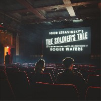 Roger Waters: Stravinsky's The Soldier's Tale