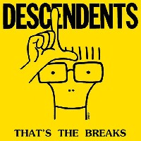 Descendents: That is the breaks